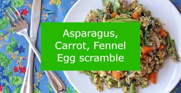 Asparagus-Carrot-Fennel-Egg-scramble.jpg