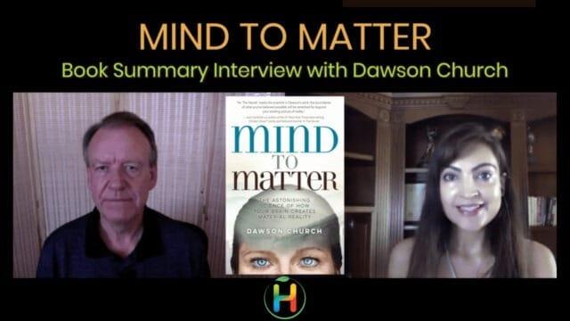 "Book Summary ""Mind to Matter"" By Dawson Church"